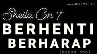 Gambar cover SHEILA ON 7 - BERHENTI BERHARAP - KARAOKE/TANPA VOKAL.DAT