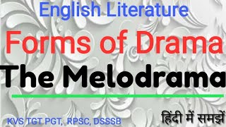 The Melodrama in forms of Drama . English literature forms.most important notes for tgt pgt net all