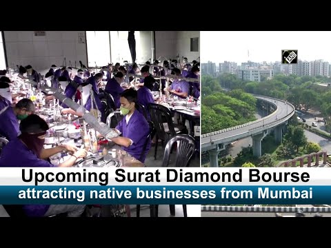Upcoming Surat Diamond Bourse attracting native businesses from Mumbai