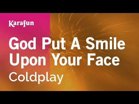 Karaoke God Put A Smile Upon Your Face - Coldplay *