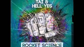 Tai & Hell Yes - Rocket Science (Original Mix)