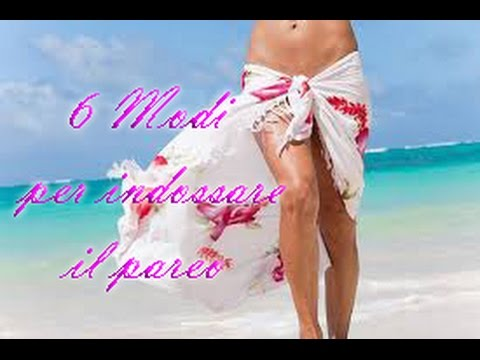 d57d1c7b1932 6 Modi per indossare un Pareo in Spiaggia - YouTube