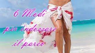 6 Modi per indossare un Pareo in Spiaggia