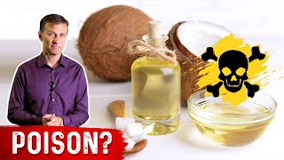Coconut Oil: Deadly Dangerous Poison...Really?