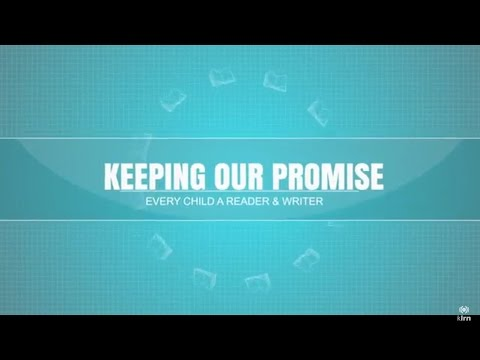 Keeping Our Promise: Every Child A Reader & Writer