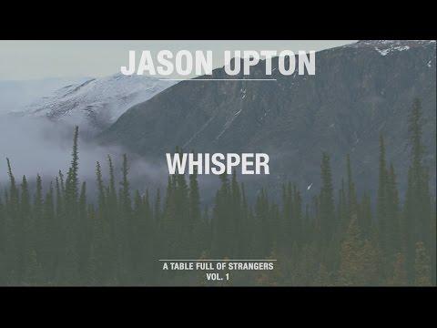 Whisper (Official Lyric Video) // A Table Full Of Strangers // Jason Upton