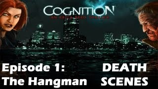 Cognition Episode 1: The Hangman - All Death Scenes (PC Gameplay)