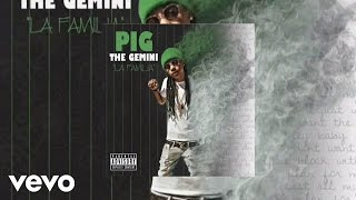 Pig The Gemini - La Familia (clean) (AUDIO)