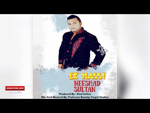 Neeshad Sultan - Ek Hassi [Bollywood Cover 2019]