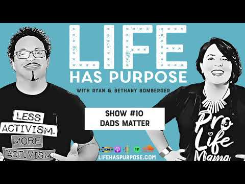 life-has-purpose-(show-#10):-dads-matter