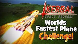 Kerbal Space Program! | Worlds Fastest Plane Challenge! (4,520+ MPH)
