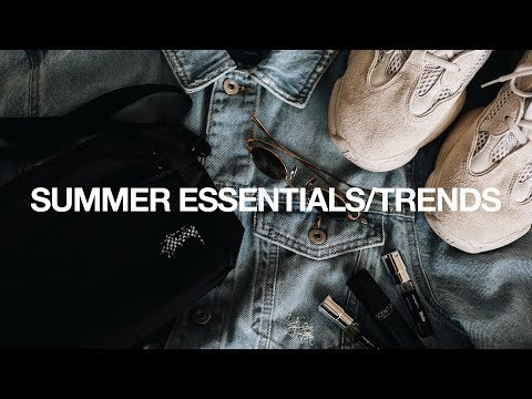 Must Have/Try Summer Essentials + Trends 2018