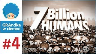 7 Billion Humans PL #4 | Więcej losowości