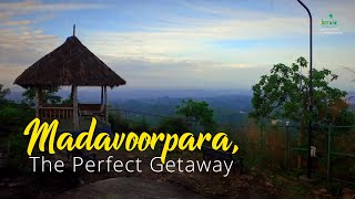 Discover Kerala through peace & quiet of Madavoorpara  | Experience her Nature, history & culture