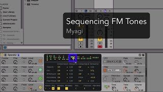 Sequencing FM Tones Tutorial with Myagi