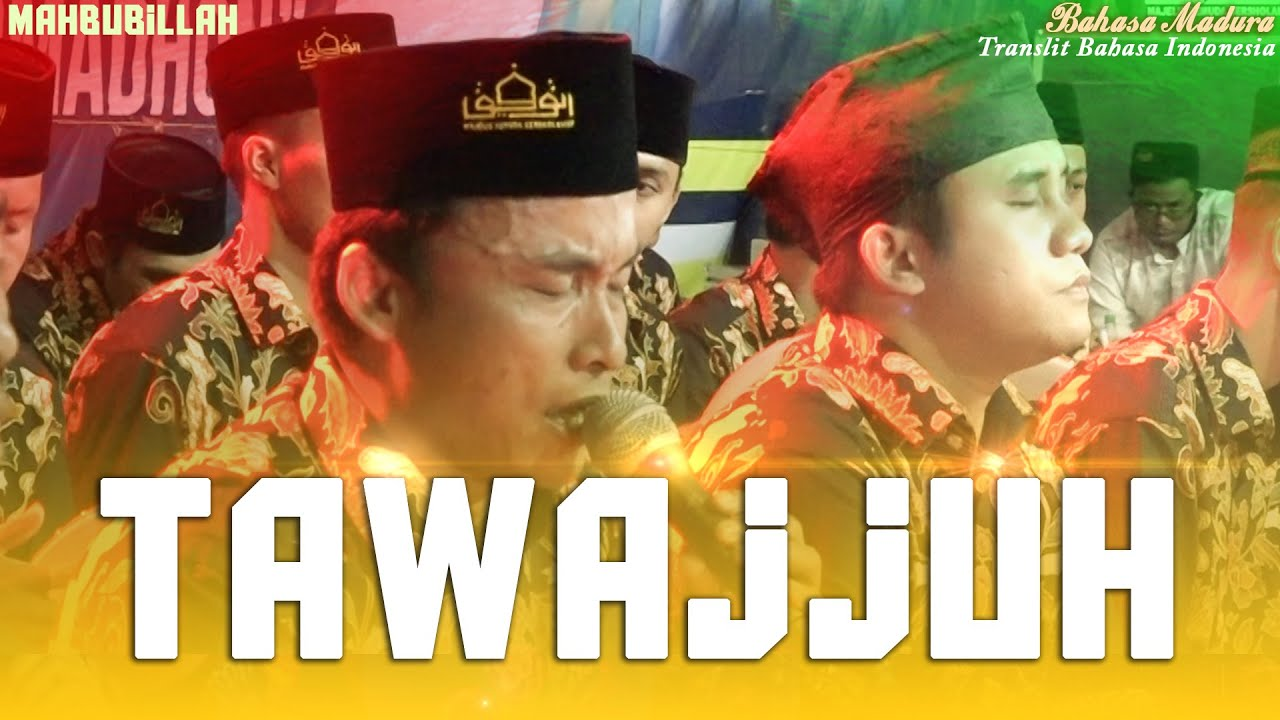 Tawajjuh  (Bahasa Madura)  Voc. Mahbubillah - Majelis Pemuda Bersholawat Attaufiq | Terbaru 2020