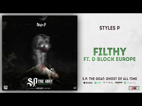 Styles P - Filthy Ft. D-Block Europe (S.P. The GOAT: Ghost Of All Time)