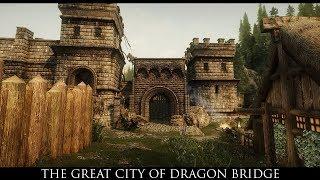 TES V - Skyrim Mods: The Great City of Dragon Bridge