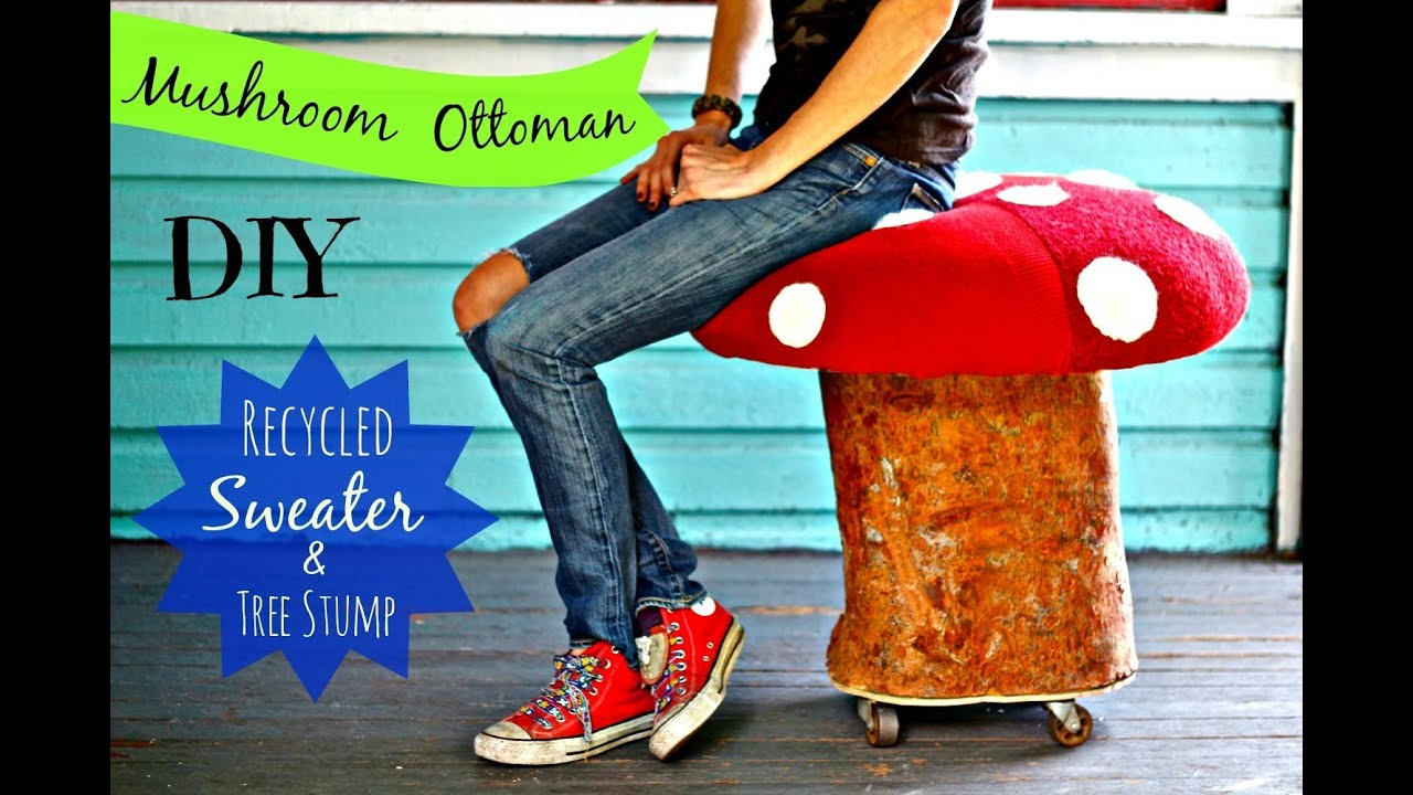 Diy mushroom chair - How To Needle Felt A Mushroom Ottoman From A Tree Stump And Recycled Sweaters Youtube