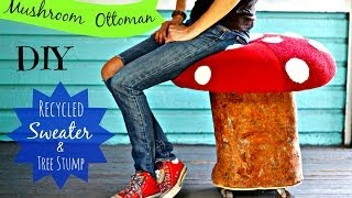 How To  Needle Felt A Mushroom Ottoman From A Tree Stump And Recycled Sweaters