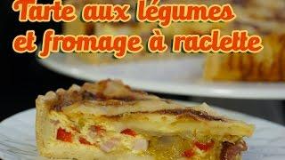 Recette facile de la tarte aux légumes et fromage raclette