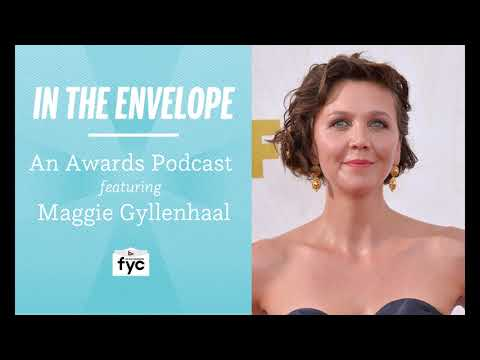 In the Envelope: An Awards Podcast  Maggie Gyllenhaal
