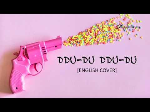 [English Cover] BLACKPINK - DDU-DU DDU-DU by Shimmeringrain