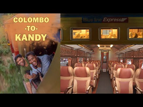 Royal Class Train | Colombo To Kandy Blue Line Express