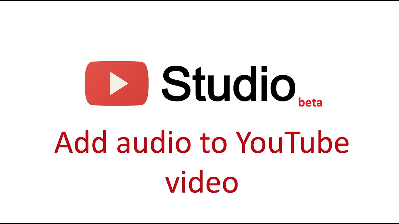 how to add audio to youtube video in youtube studio beta - youtube