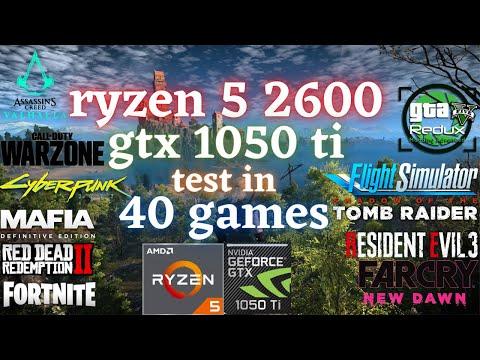 Ryzen 5 2600 Gtx 1050 ti test in 40 Games