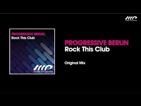 Progressive Berlin - Rock This Club (Original Mix)