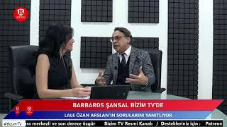 Gambar cover Barbaros Şansal ve Lale Özan Arslan - Bizim Tv Canlı Yayını