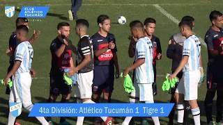 [ INFERIORES AFA 4ta DIVISIÓN ] Atlético Tucumán vs Tigre