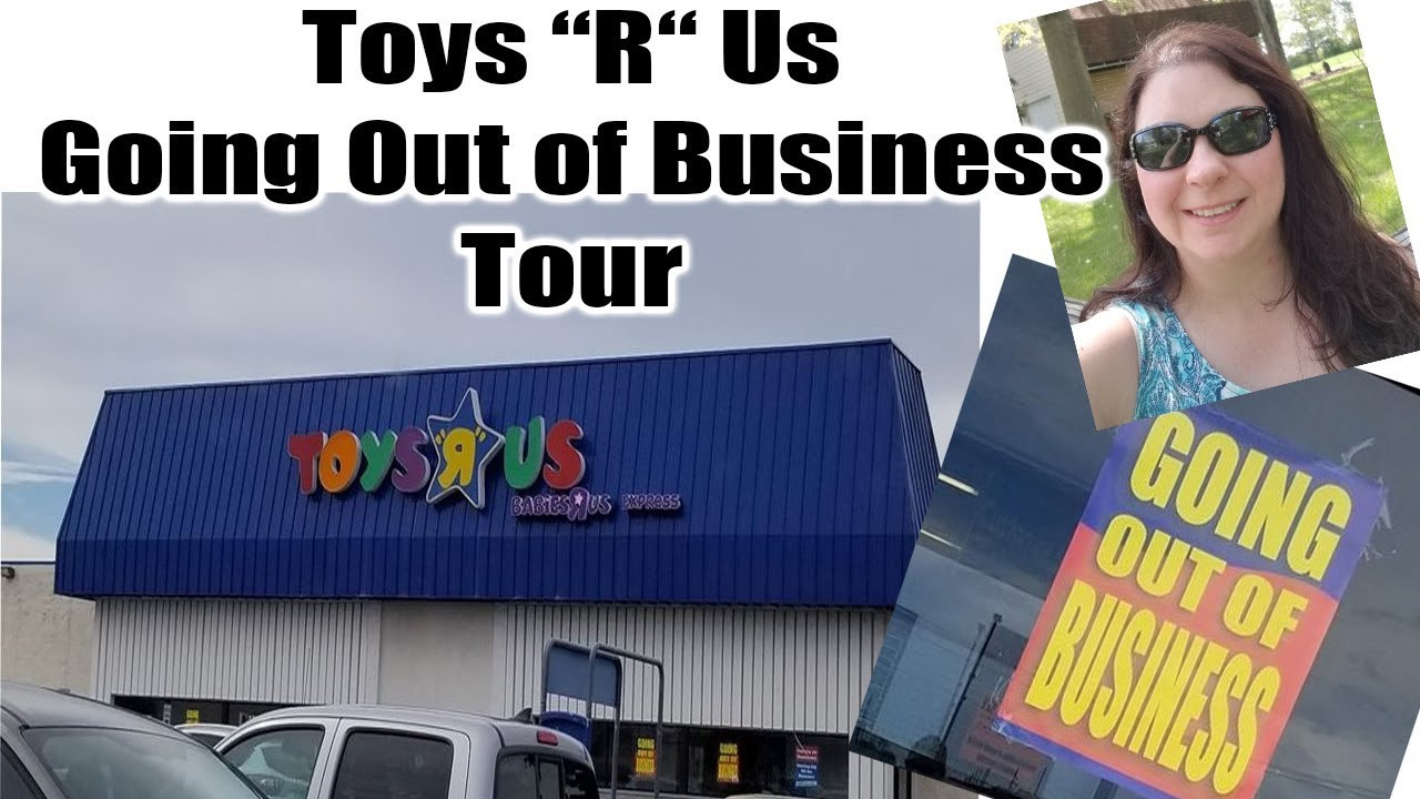 Toys R Us Going Out Of Business Tour Online Reseller