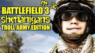 battlefield 3 shenanigans episode 36 troll army edition bf3 funny moments
