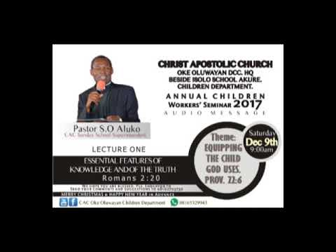 Cac oke Oluwayan dcc Annual children workers seminar 2017 1st lecture