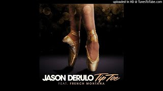 Jason Derulo Tip Toe feat. French Montana MTV Hits Clean Version.mp3