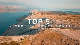 TOP 5 Cinematic Drone Shots TUTORIAL | HOW TO make your DRONE footage more CINEMATIC