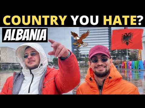 Which Country Do You HATE The Most? | ALBANIA