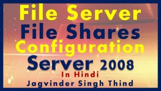 File Server in Windows Server 2008 in Hindi - File server Video 1