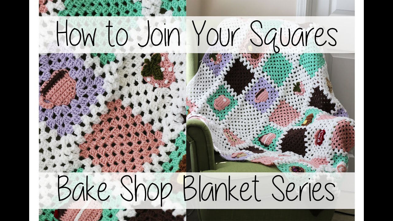 How To Join Your Crochet Granny Squares  Bake Shop Blanket Series   Sewrella