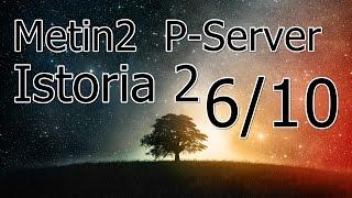 Let`s Play Together 6/10 Metin2/Istoria2-P-Server[German][FullHD] Schule ist Kake y,y