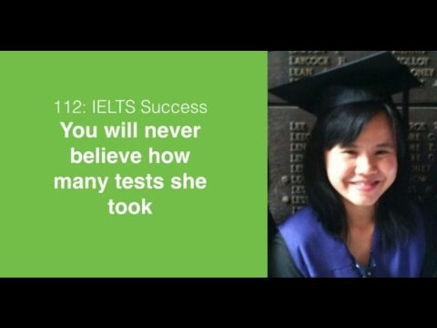 112 You will never guess how many times she took IELTS