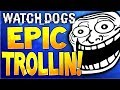 EPIC FUNNY ONLINE TROLLING - Watch Dogs Amazing Online Hacking Gameplay