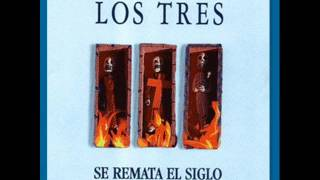 Watch Los Tres Se Remata El Siglo I video