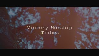 Victory Worship - Tribes (Lyric Video)