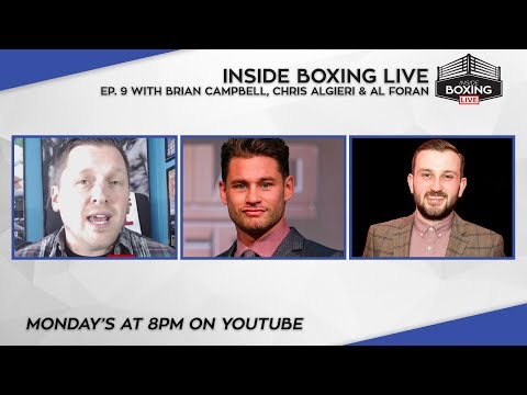 Inside Boxing Live Ep. 9 - Chris Algieri, Brian Campbell & Al Foran