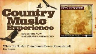 Roy Rogers - When the Golden Train Comes Down - Remastered - Country Music Experience YouTube Videos