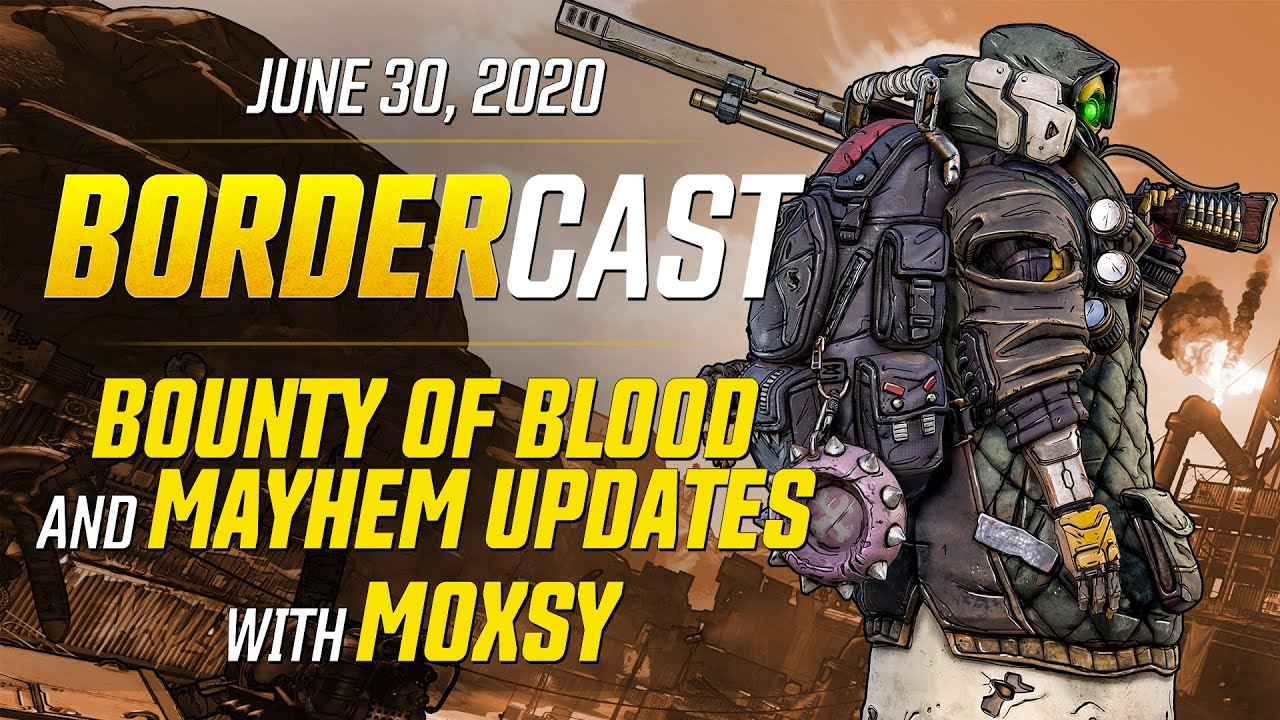 Bounty of Blood and Mayhem Updates with Moxsy - The Bordercast: June 30, 2020