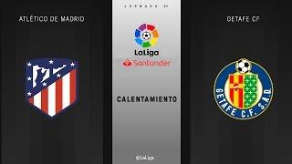 Calentamiento Atlético de Madrid vs Getafe FC